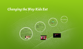Changing the Way Kids Eat