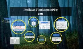 Copy of Penilaian Tingkatan 3 (PT3)