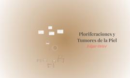 Ploriferaciones y Tumores de la Piel