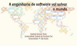 A engenharia de software vai salvar o mundo