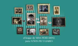 Copy of el hogar de MISS PEREGRINE para niños PECULIARES