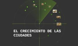 EL CRECIMIENTO DE LAS CIUDADES