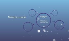 Mosquito noise