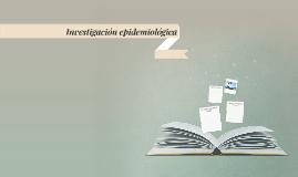Copy of Investigación epidemiológica