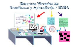 Entornos Virtuales de  Enseñanza y Aprendizaje - EVEA