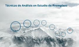 TECNICAS DE ANALISIS EN ESTUDIO DE REEMPLAZO