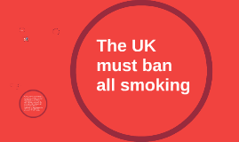 The UK must ban all smoking