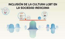 Inclusión de la cultura LGBT en la Sociedad Mexicana