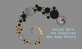 Copy of Social Work: The Unnoticed Who Keep Record