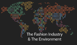 Copy of The fashion industry & the environment