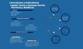 Copy of Centralismo y Federalismo, Antonio Nariño y Camilo Torres, Patriotas y realistas