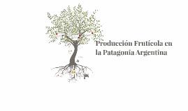 Producción frutícola en la Patagonia Argentina