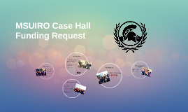 MSUIRO Case Hall Funding Request