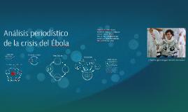 Análisis periodístico de la crisis del Ébola