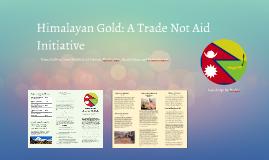 Himalayan Gold: A Trade Not Aid Initiative