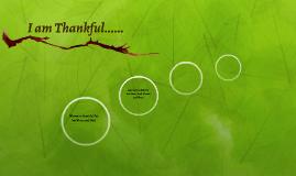 I am Thankful......