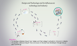 Design and Technology and its influences on technology and i
