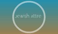Jewish Attire