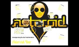 Interpretação Patrimonial - Asteroid Bar
