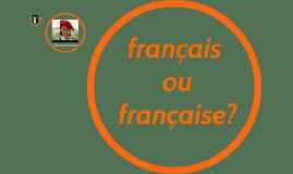 français ou française?