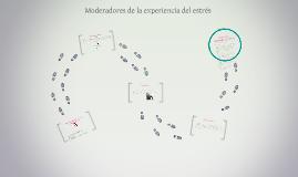 Copy of Moderadores de la experiencia del estrés