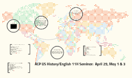 ACP US History/English 11H Seminar:  May 1 & 3
