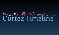 Cortez Timeline Francesca