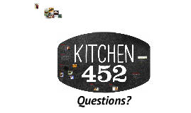 Kitchen 452 booth by steve joos on prezi for Kitchen 452 cincinnati