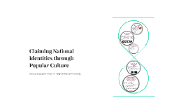 Claiming National Identities through Popular Culture