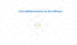 Los adolescentes en la cultura