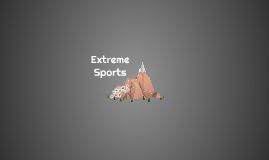 Copy of Extreme Sports