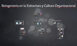 Reingeniería en la estructura y cultura organizacional