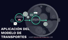 APLICACIÓN DEL MODELO DE TRANSPORTES