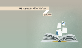 We Alone by Alice Walker