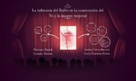 La influencia del Ballet en la construcción del Yo y la imag