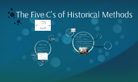 The Five C's of Historical Methods