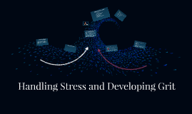 Handling Stress and Developing Grit
