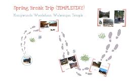 Spring Break Templestay