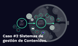 Caso #2 Sistemas de gestión de Contenidos.