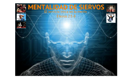 Copy of Mentalidad de siervo