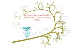 Enfoque de Investigación: Cualitativo, Cuantitativo y mixto