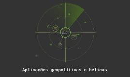 Aplicações geopolíticas e bélicas