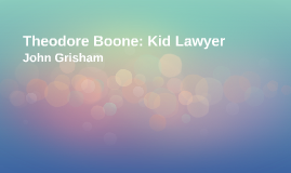 Copy of Theodore Boone: Kid Lawyer