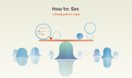 How to: Sex