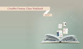Creative Drama: Class Notebook