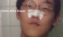 Chris AN's Roast