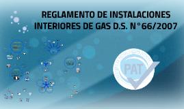 REGLAMENTO DE INSTALACIONES INTERIORES DE GAS D.S. N°66/2007