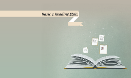 Basic 2 Reading Quiz