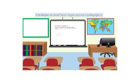 Estrategias de enseñanza según procesos pedagógicos y cognit