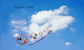 English 1 Roots